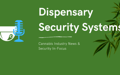 Cannabis Dispensary Security Systems